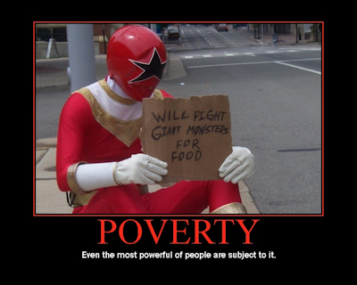 Poverty: Even the most powerful of people are subject to it